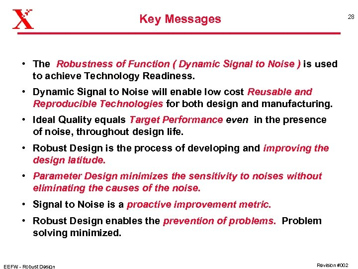 Key Messages 28 • The Robustness of Function ( Dynamic Signal to Noise )
