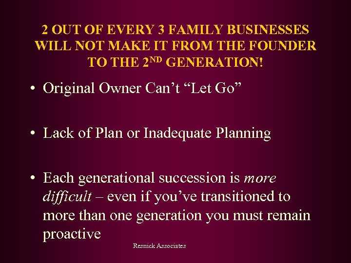 2 OUT OF EVERY 3 FAMILY BUSINESSES WILL NOT MAKE IT FROM THE FOUNDER
