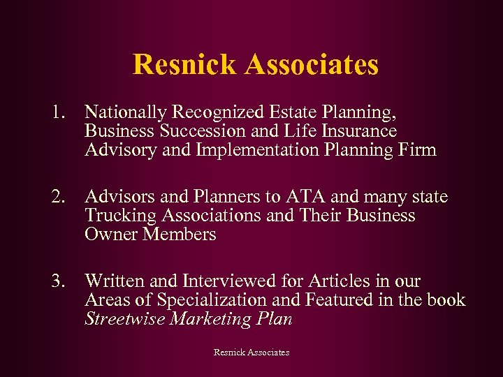 Resnick Associates 1. Nationally Recognized Estate Planning, Business Succession and Life Insurance Advisory and