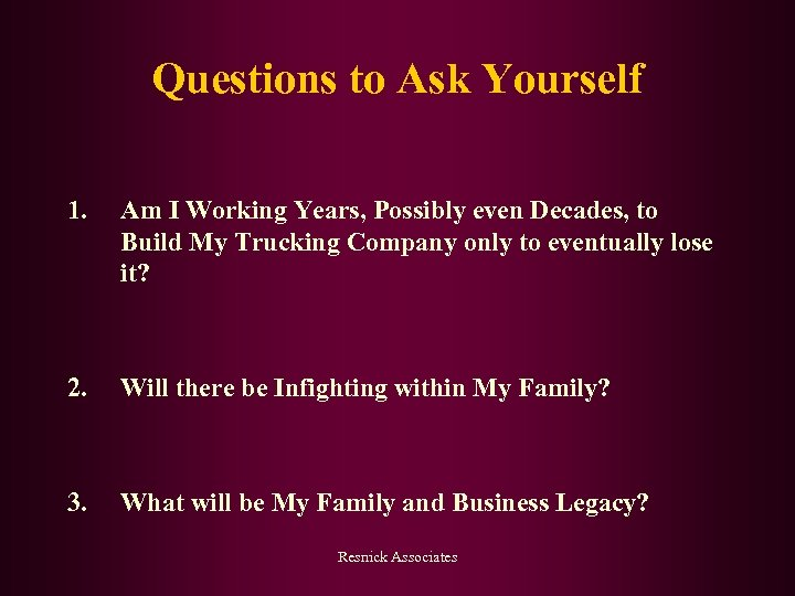 Questions to Ask Yourself 1. Am I Working Years, Possibly even Decades, to Build