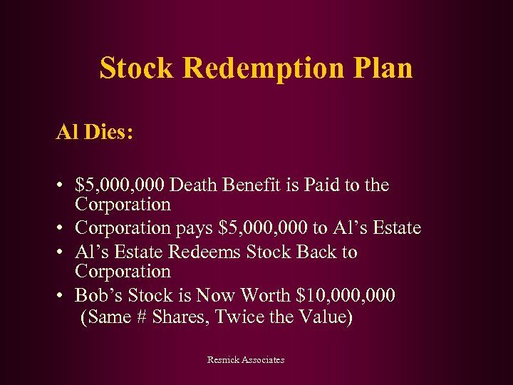 Stock Redemption Plan Al Dies: • $5, 000 Death Benefit is Paid to the