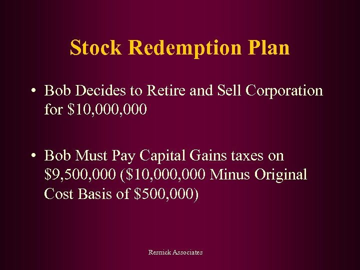 Stock Redemption Plan • Bob Decides to Retire and Sell Corporation for $10, 000