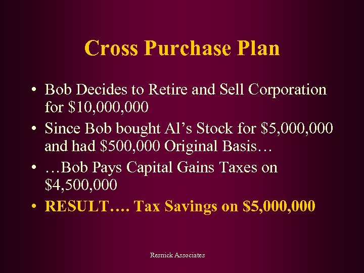 Cross Purchase Plan • Bob Decides to Retire and Sell Corporation for $10, 000