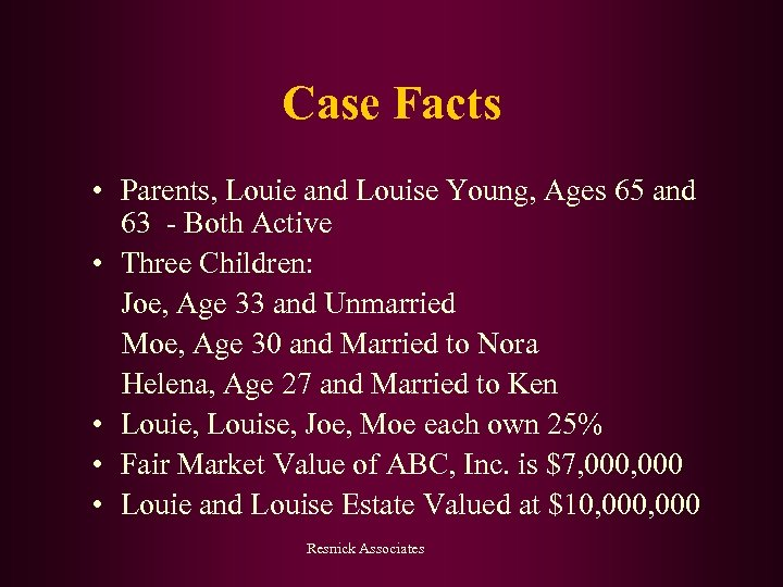 Case Facts • Parents, Louie and Louise Young, Ages 65 and 63 - Both