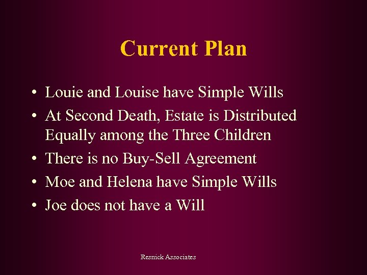 Current Plan • Louie and Louise have Simple Wills • At Second Death, Estate