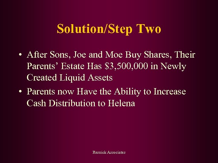 Solution/Step Two • After Sons, Joe and Moe Buy Shares, Their Parents' Estate Has
