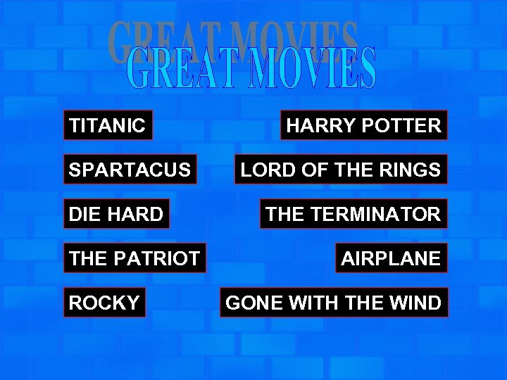 TITANIC SPARTACUS DIE HARD THE PATRIOT ROCKY HARRY POTTER LORD OF THE RINGS THE