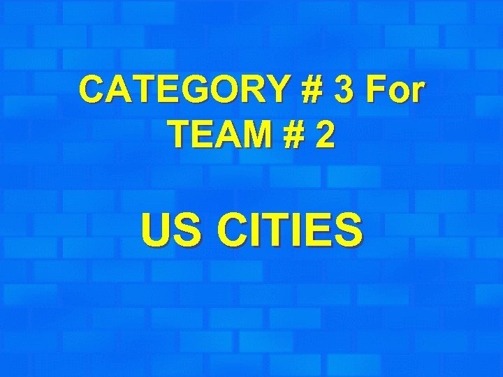 CATEGORY # 3 For TEAM # 2 US CITIES
