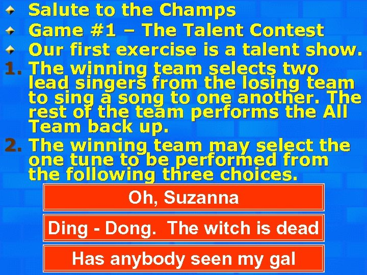Salute to the Champs Game #1 – The Talent Contest Our first exercise is