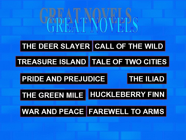 THE DEER SLAYER CALL OF THE WILD TREASURE ISLAND TALE OF TWO CITIES PRIDE