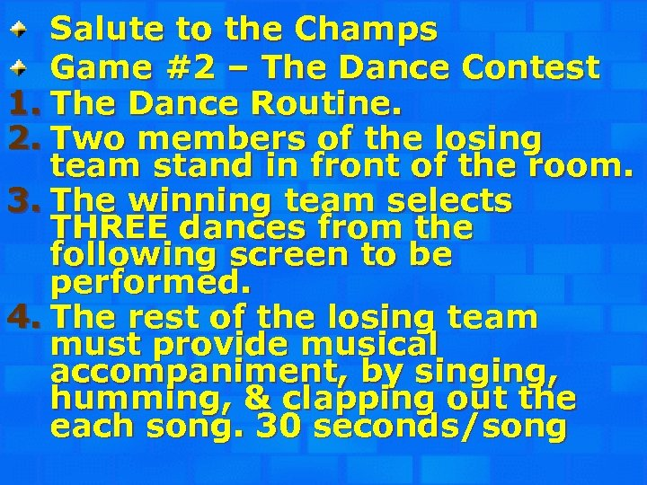 Salute to the Champs Game #2 – The Dance Contest 1. The Dance Routine.