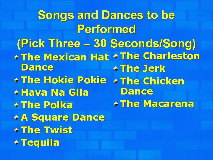 Songs and Dances to be Performed (Pick Three – 30 Seconds/Song) The Mexican Hat