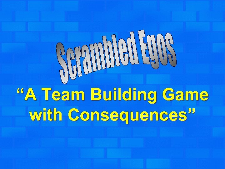 """A Team Building Game with Consequences"""