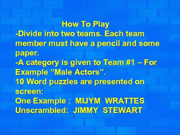How To Play -Divide into two teams. Each team member must have a pencil