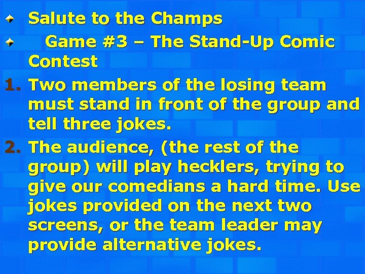 Salute to the Champs Game #3 – The Stand-Up Comic Contest 1. Two members