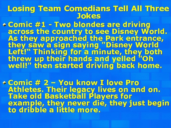 Losing Team Comedians Tell All Three Jokes Comic #1 - Two blondes are driving
