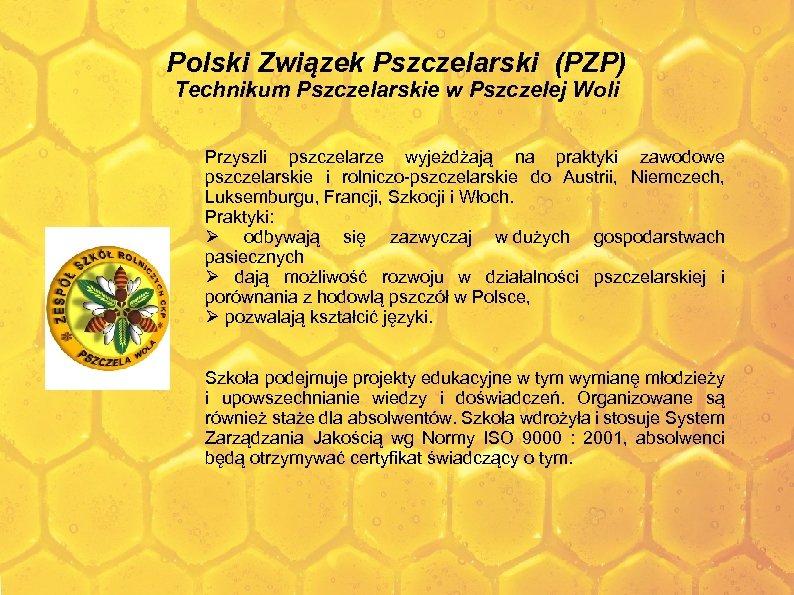 Polski Związek Pszczelarski (PZP) Technikum Pszczelarskie w Pszczelej Woli Przyszli pszczelarze wyjeżdżają na praktyki