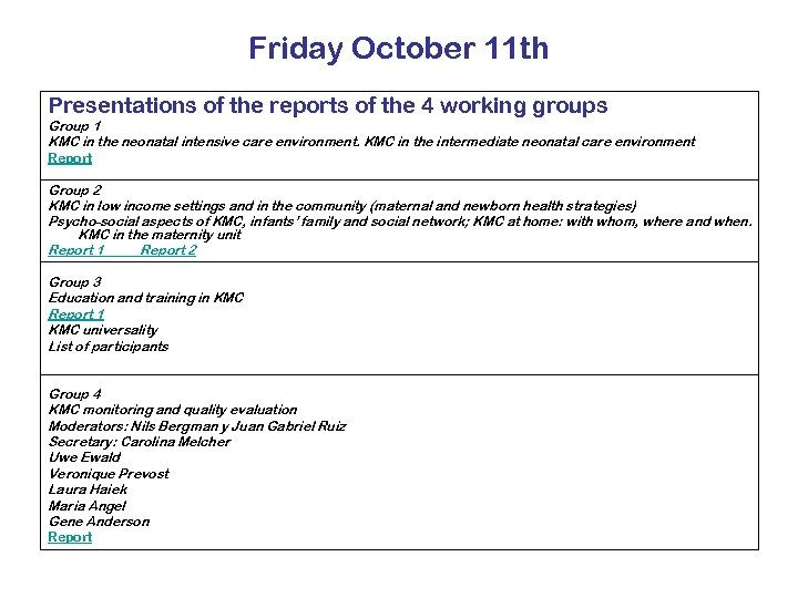 Friday October 11 th Presentations of the reports of the 4 working groups Group