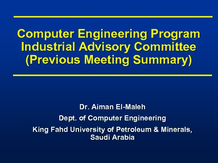Computer Engineering Program Industrial Advisory Committee (Previous Meeting Summary) Dr. Aiman El-Maleh Dept. of