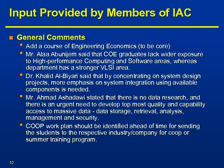 Input Provided by Members of IAC n General Comments • Add a course of