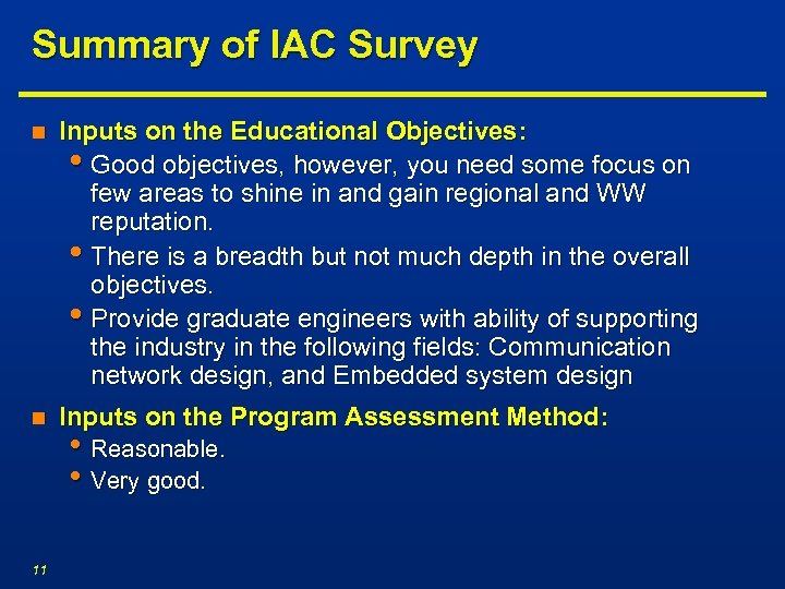 Summary of IAC Survey n Inputs on the Educational Objectives: • Good objectives, however,