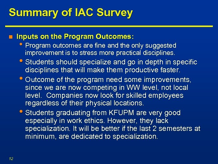 Summary of IAC Survey n Inputs on the Program Outcomes: • Program outcomes are