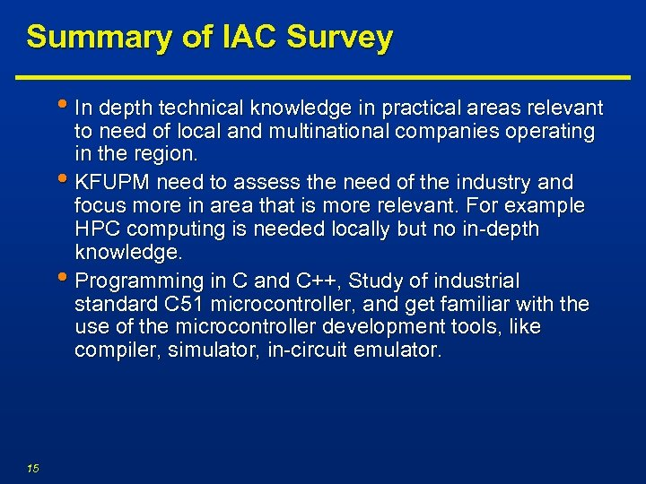 Summary of IAC Survey • In depth technical knowledge in practical areas relevant to