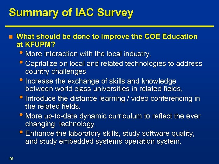 Summary of IAC Survey n 16 What should be done to improve the COE