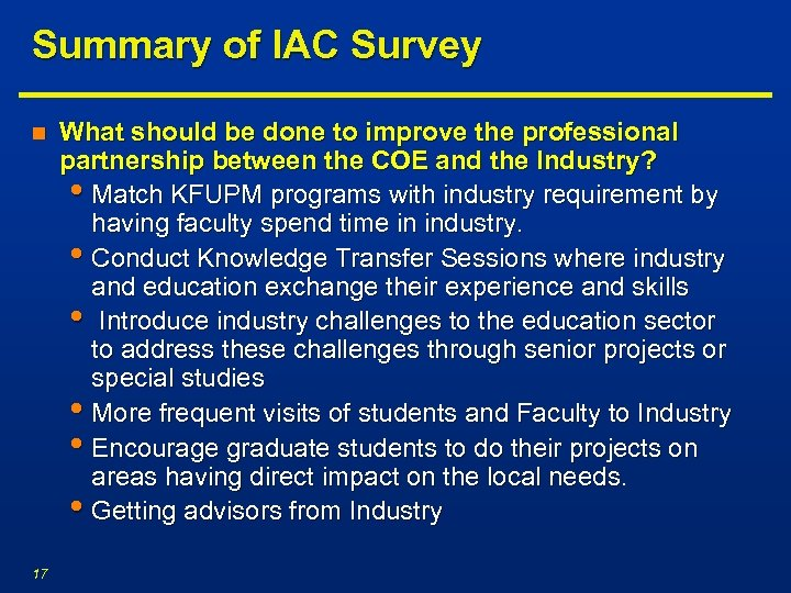 Summary of IAC Survey n 17 What should be done to improve the professional