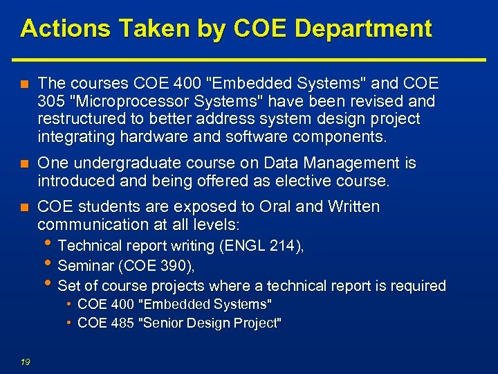 Actions Taken by COE Department n The courses COE 400