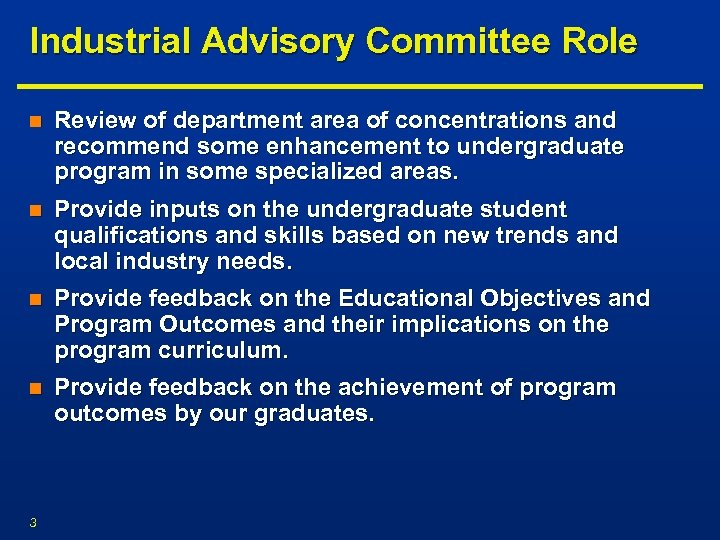 Industrial Advisory Committee Role n Review of department area of concentrations and recommend some