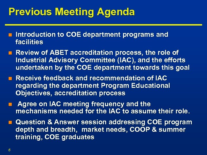 Previous Meeting Agenda n Introduction to COE department programs and facilities n Review of