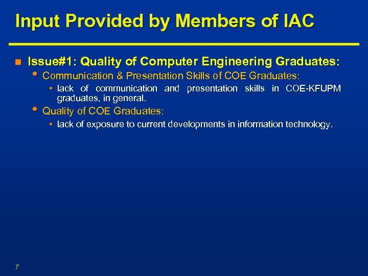 Input Provided by Members of IAC n Issue#1: Quality of Computer Engineering Graduates: •