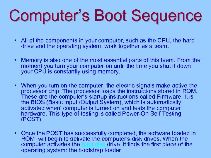Computer's Boot Sequence • All of the components in your computer, such as the