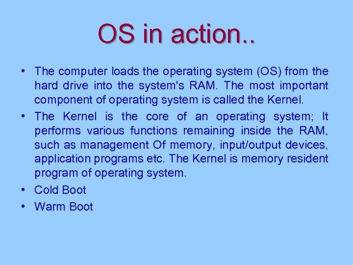 OS in action. . • The computer loads the operating system (OS) from the