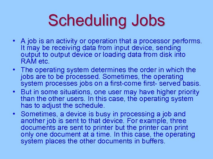 Scheduling Jobs • A job is an activity or operation that a processor performs.