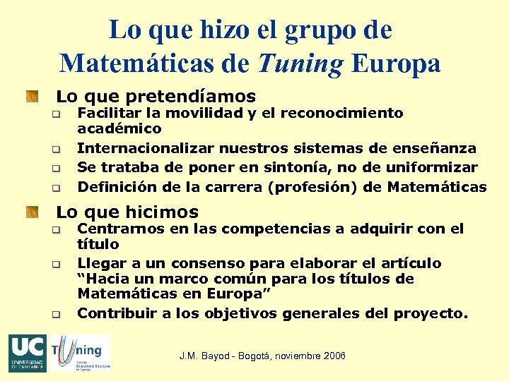 Lo que hizo el grupo de Matemáticas de Tuning Europa Lo que pretendíamos q