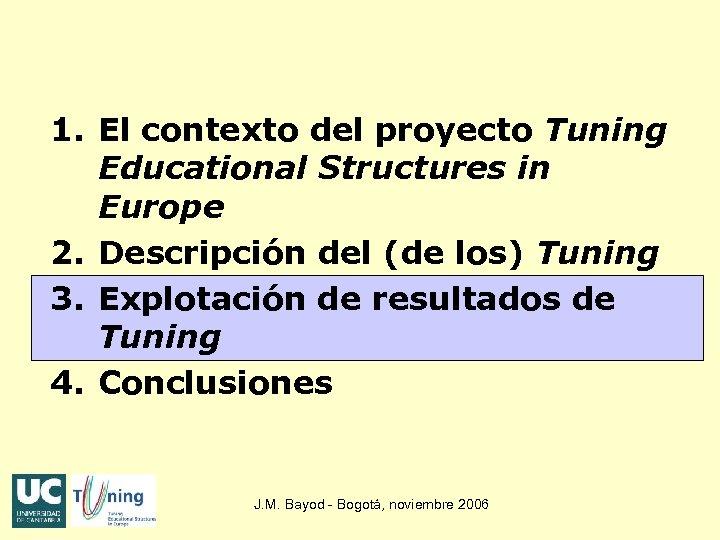 1. El contexto del proyecto Tuning Educational Structures in Europe 2. Descripción del (de