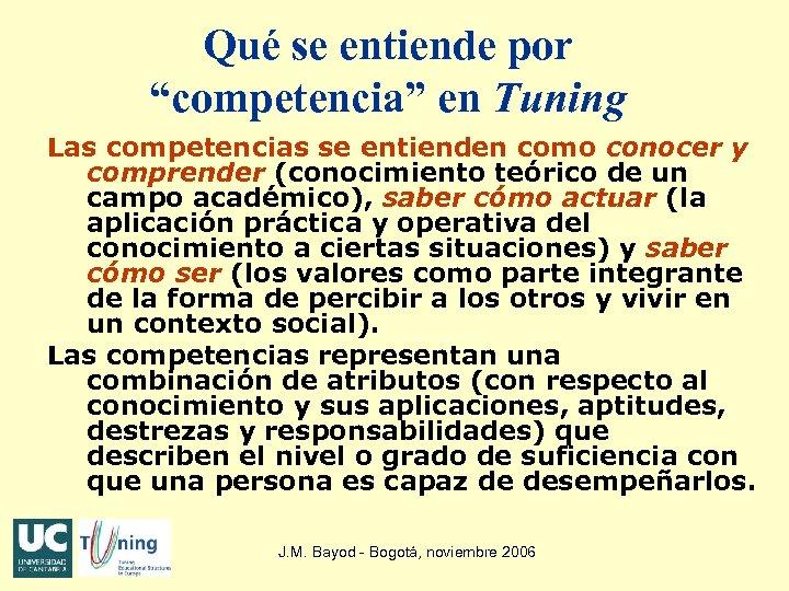 """Qué se entiende por """"competencia"""" en Tuning Las competencias se entienden como conocer y"""