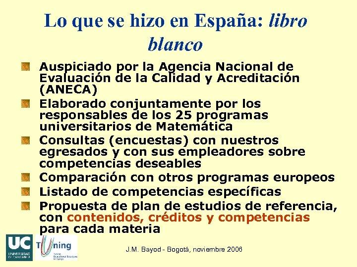 Lo que se hizo en España: libro blanco Auspiciado por la Agencia Nacional de
