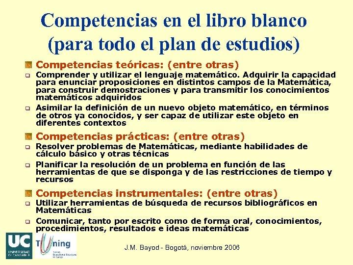 Competencias en el libro blanco (para todo el plan de estudios) Competencias teóricas: (entre