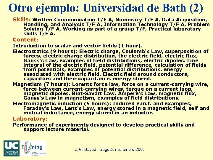 Otro ejemplo: Universidad de Bath (2) Skills: Written Communication T/F A, Numeracy T/F A,