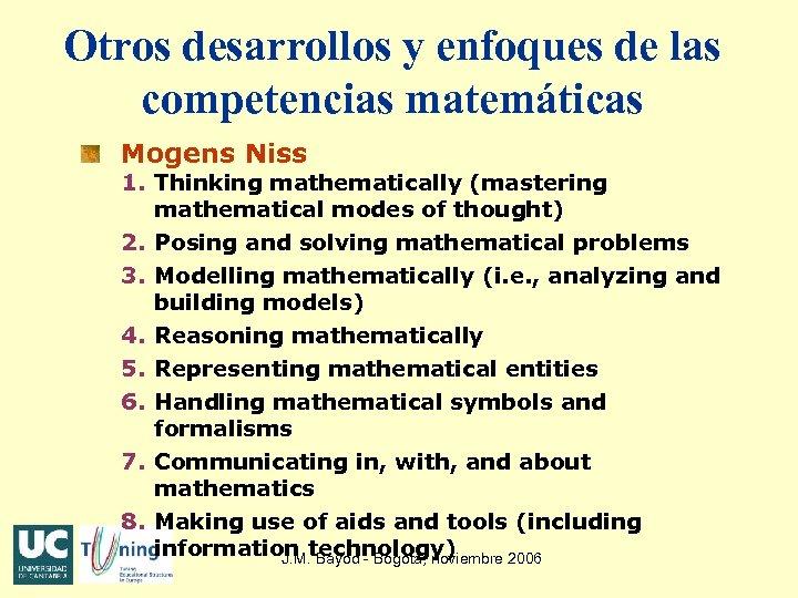 Otros desarrollos y enfoques de las competencias matemáticas Mogens Niss 1. Thinking mathematically (mastering
