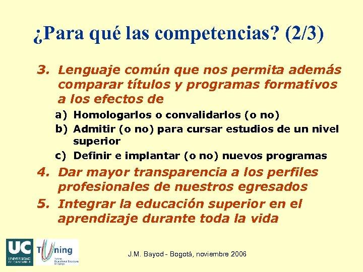 ¿Para qué las competencias? (2/3) 3. Lenguaje común que nos permita además comparar títulos