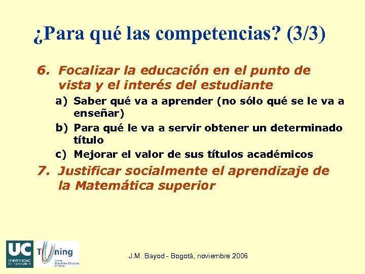 ¿Para qué las competencias? (3/3) 6. Focalizar la educación en el punto de vista