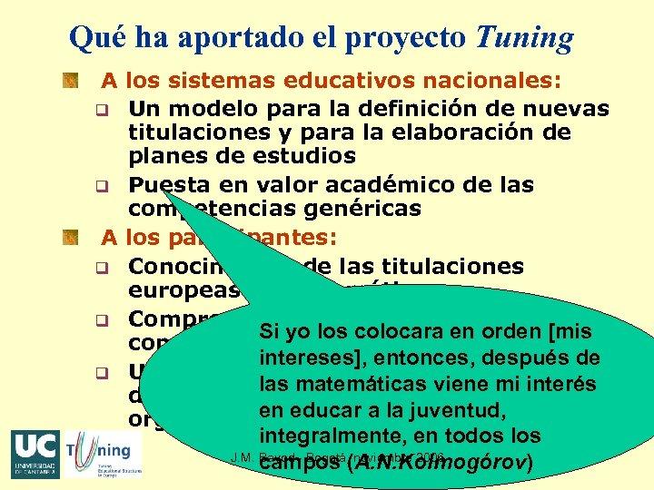 Qué ha aportado el proyecto Tuning A los sistemas educativos nacionales: q Un modelo