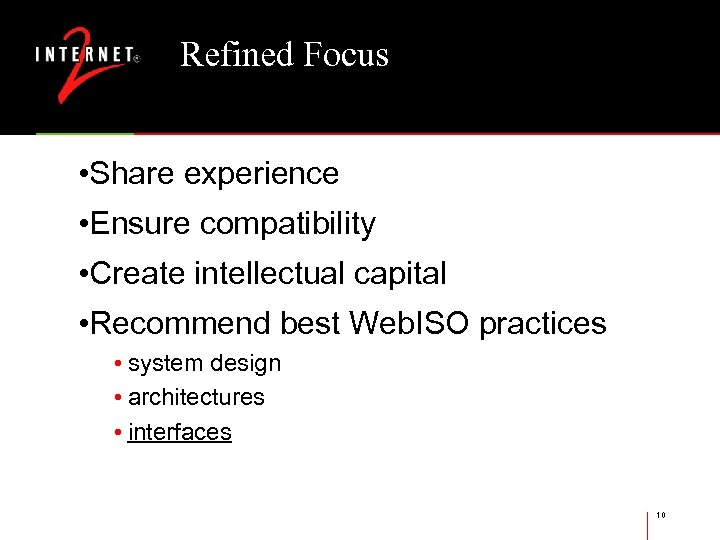 Refined Focus • Share experience • Ensure compatibility • Create intellectual capital • Recommend