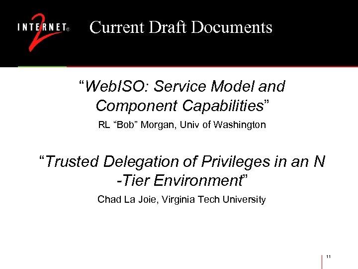 "Current Draft Documents ""Web. ISO: Service Model and Component Capabilities"" RL ""Bob"" Morgan, Univ"