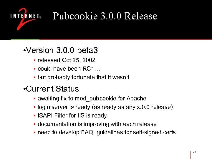 Pubcookie 3. 0. 0 Release • Version 3. 0. 0 -beta 3 • released
