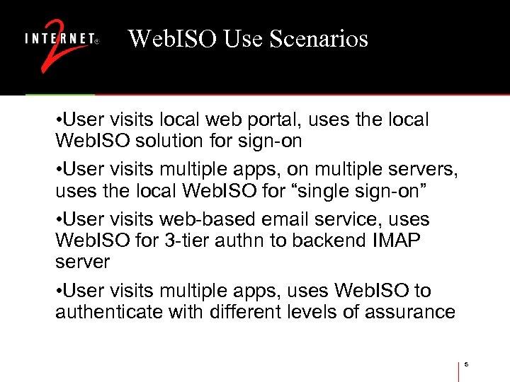 Web. ISO Use Scenarios • User visits local web portal, uses the local Web.